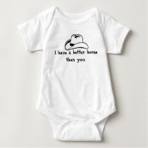 Better Horse Than You... Baby Bodysuit