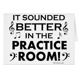 Better In The Practice Room Greeting Cards