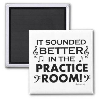 Better In The Practice Room Magnet