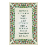 BETTER IS A POOR MAN WHO WALKS IN HIS INTEGRITY POSTER