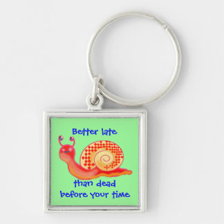 Better late than dead before your time Silver-Colored square keychain