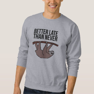 Better Late Than Never Pullover Sweatshirt