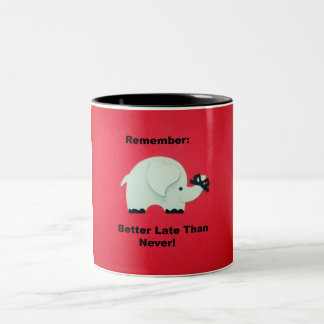 Better Late Than Never Two-Tone Coffee Mug