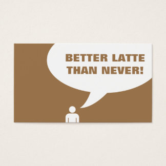 better latte than never coffee punch card