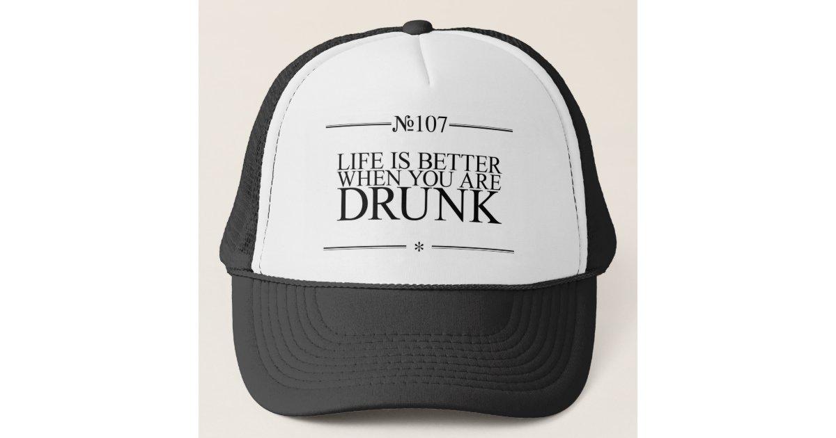 0605521c5 Better Life Drunk Trucker Hat | Zazzle.com