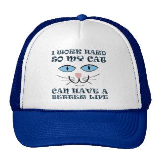 Better Life For My Cat Funny Ball Cap Trucker Hat