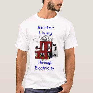 Better Living Through Electricity T-Shirt