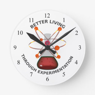 Better Living Through Experimentation Round Wall Clocks