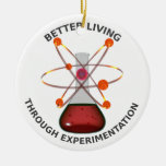 Better Living Through Experimentation Ornaments