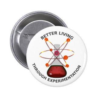 Better Living Through Experimentation Pinback Button