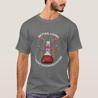 Better Living Through Experimentation T-Shirt