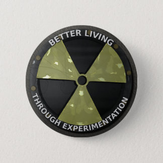 Better Living Through Experimentation Version 2 Pinback Button
