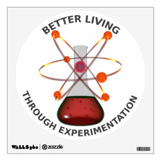 Better Living Through Experimentation Wall Decal