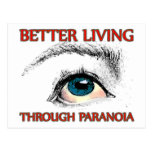 Better Living Through Paranoia Post Cards