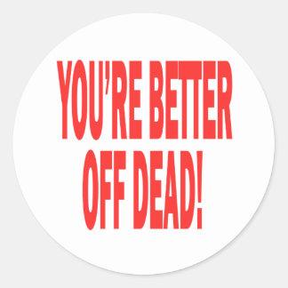 Better Off Dead Classic Round Sticker