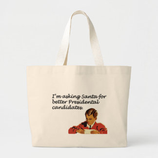Better Presidential Candidates Joke Large Tote Bag
