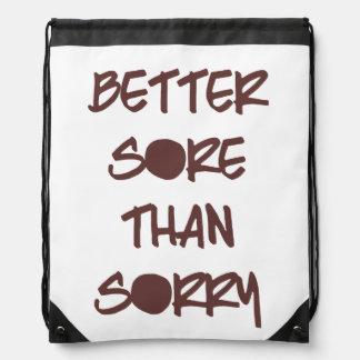 Better Sore than Sorry Drawstring Bag
