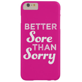Better sore than sorry phone case
