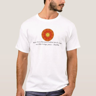 Better than a thousand hollow words, is one word.. T-Shirt