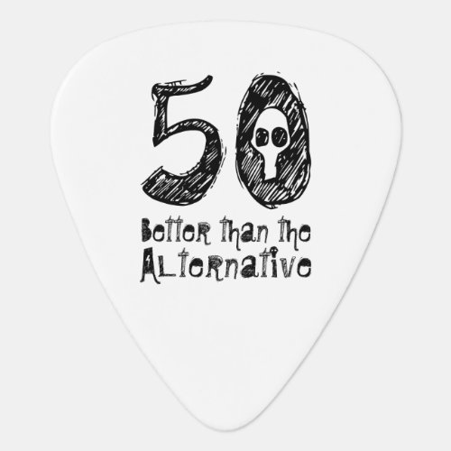 Better Than Alternative 50th Funny Birthday Q50A Guitar Pick