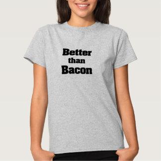Better than Bacon T Shirt