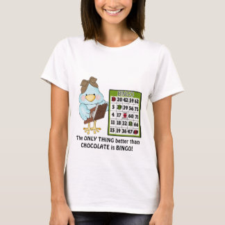 Better Than Chocolate Bingo Bird T-shirt