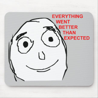 Better Than Expected Rage Face Meme Mouse Pad