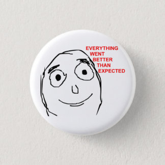 Better Than Expected Rage Face Meme Pinback Button