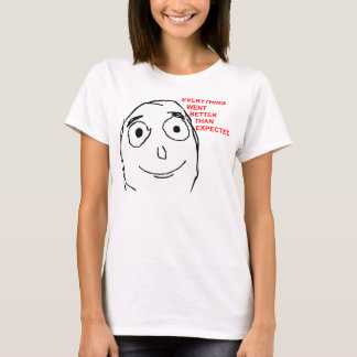 Better Than Expected Rage Face Meme T-Shirt