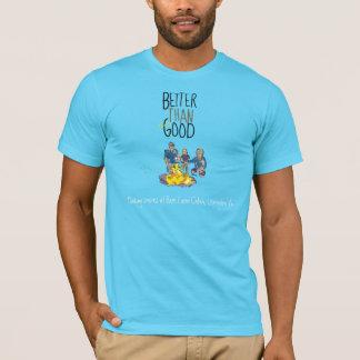 Better than Good, Making Smore T-Shirt