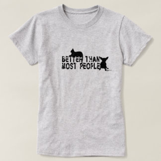 """""""Better Than Most People"""" T-shirt"""