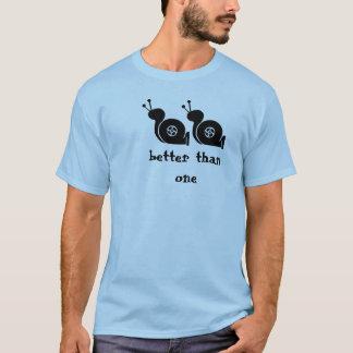 better than one T-Shirt