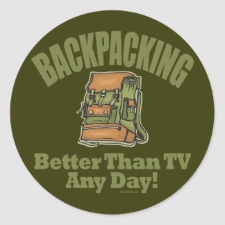 Better Than TV - Backpacking Classic Round Sticker