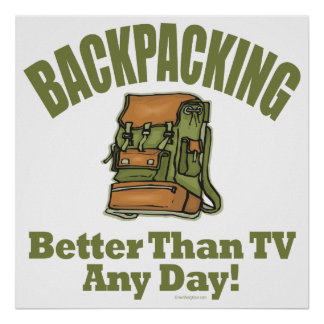 Better Than TV - Backpacking Poster