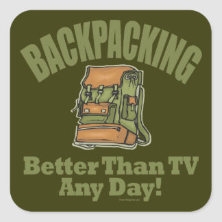 Better Than TV - Backpacking Square Sticker