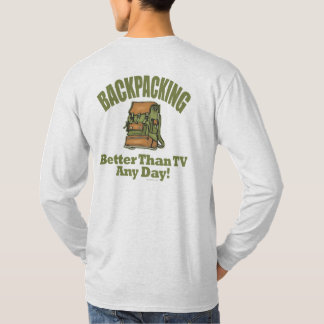 Better Than TV - Backpacking T-Shirt