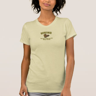 Better Than TV - Hiking T-Shirt