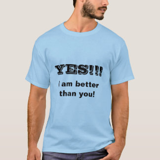 Better Than You T-shirt