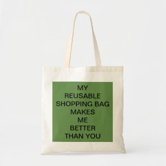 Better than you. tote bag