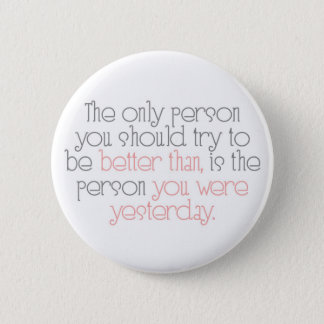 Better Than You Were Yesterday Button