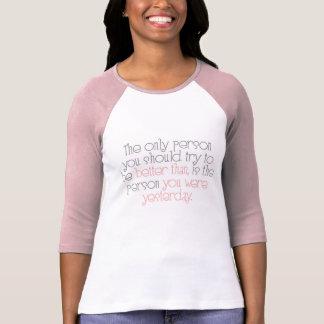 Better Than You Were Yesterday Women's Tee Shirt