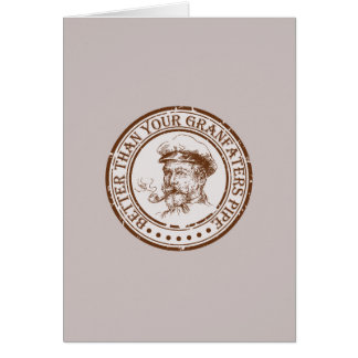 Better Than Your Grandfathers Pipe Travel Stamp Greeting Card