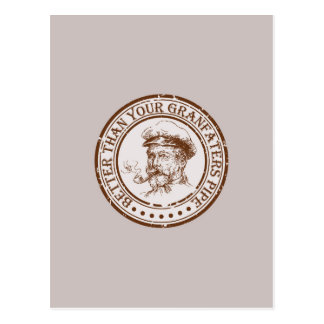 Better Than Your Grandfathers Pipe Travel Stamp Postcard