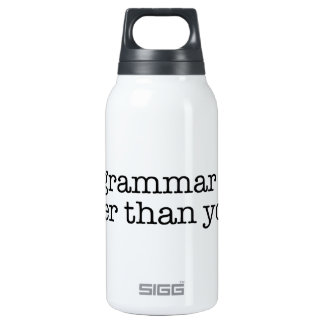Better Than Yours Insulated Water Bottle