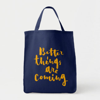 Better Things Are Coming - Hand Lettering Tote Bag
