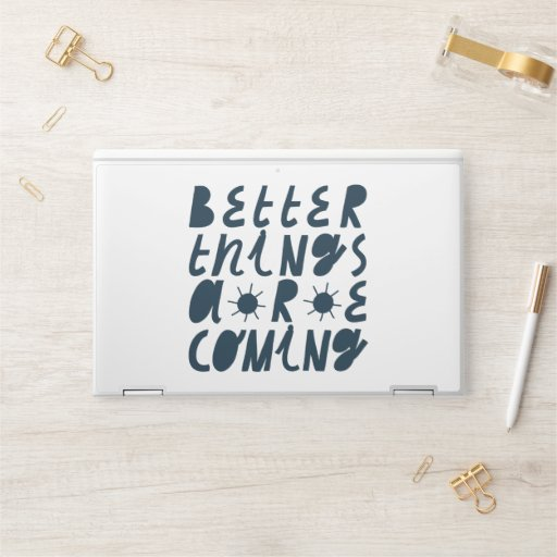Better Things Are Coming HP Laptop Skin