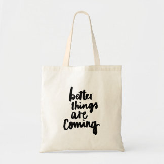 Better things are coming Inspirational Quote Tote Bag