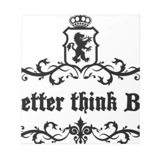 Better Think Big Medieval quote Notepad
