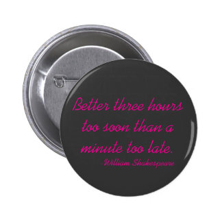Better three hours pinback button