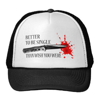 Better To Be Single Than Wish You Were Trucker Hat